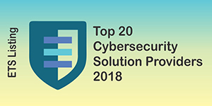 Top 20 Cybersecurity Solution Providers 2018